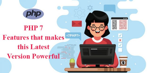 PHP 7: Features that makes this Latest Version Powerful