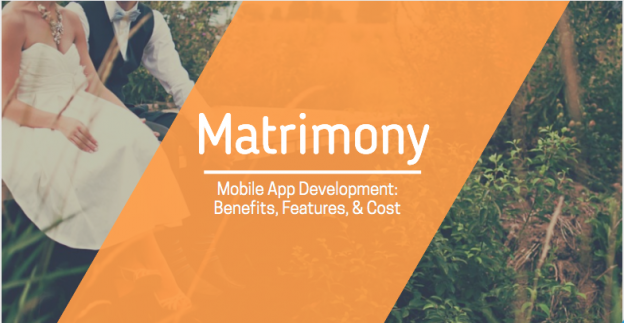 Matrimony Mobile App Development: Benefits, Features, & Cost