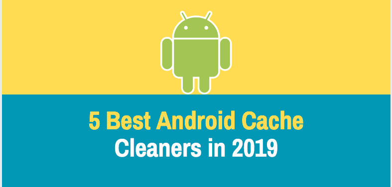 5 Best Android Cache Cleaners