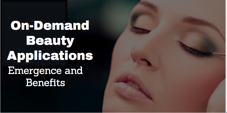 On-Demand Beauty Applications