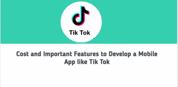 Cost and Important Features to Develop a Mobile App like TikTok