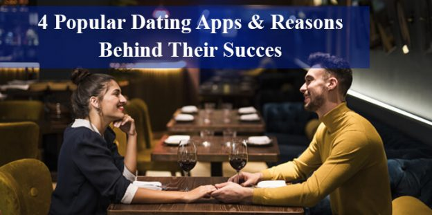 4 Popular Dating Apps & Reasons Behind Their Success
