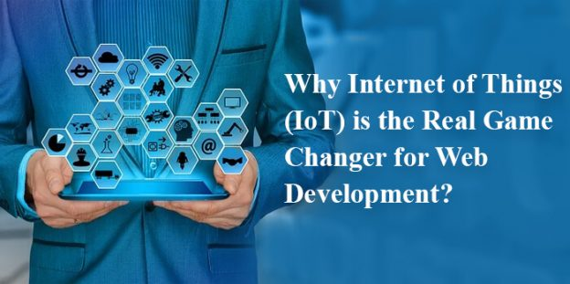 Why Internet of Things (IoT) is the Real Game Changer for Web Development?