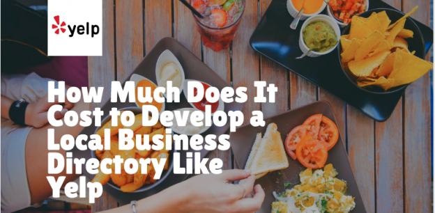 How Much Does It Cost to Develop a Local Business Directory Like Yelp?