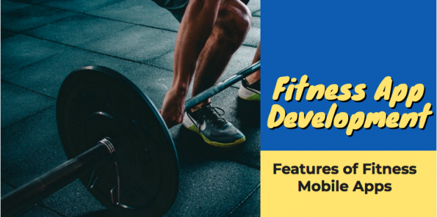 Fitness App Development:11 Must Have Features of Fitness Mobile Apps