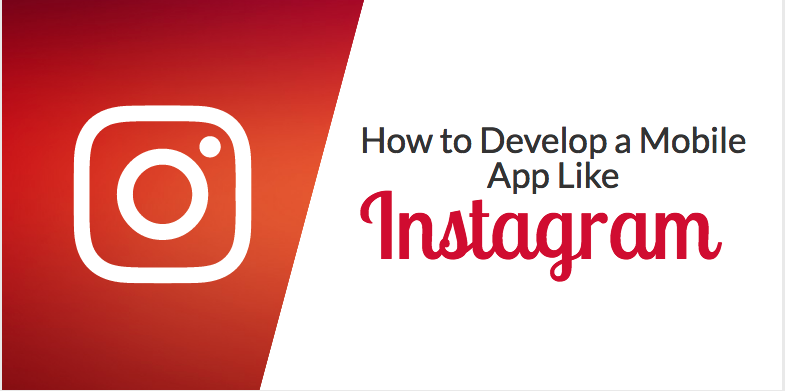 How to develop an app like Instagram