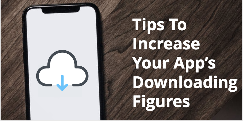 Tips To Increase Your App's Downloading