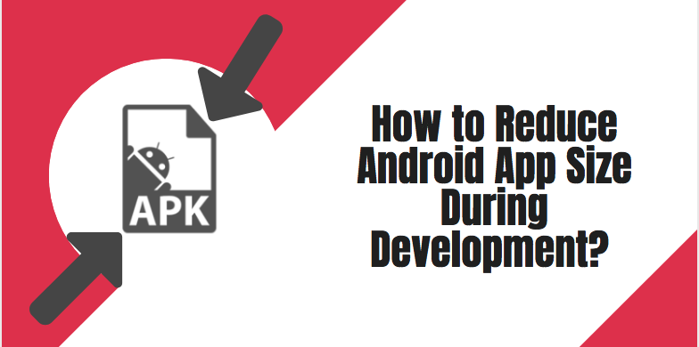 Reduce Android App Size