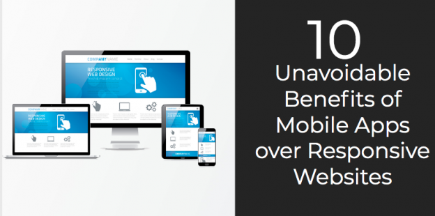 10 Unavoidable Benefits of Mobile Apps over Responsive Websites