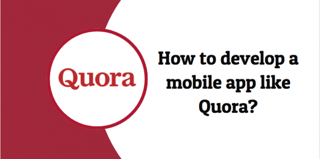 How Much Does It Cost To Develop a Mobile App Like Quora?