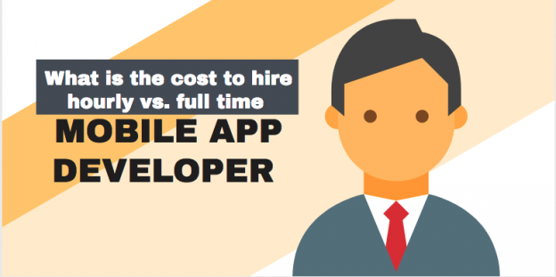 What is the cost to hire hourly vs. full time mobile app developer?