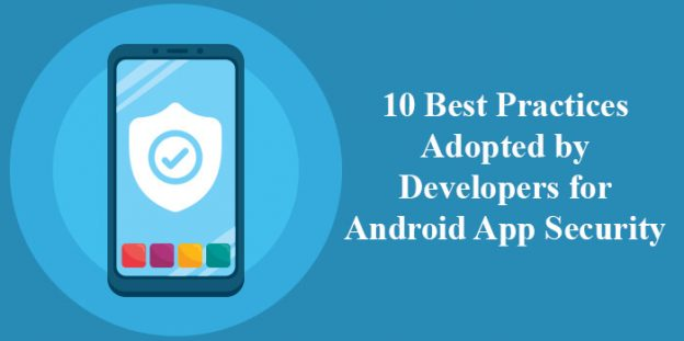 10 Best Practices Adopted by Developers for Android App Security