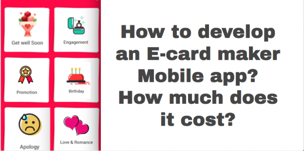 How to develop an E-card maker Mobile app? How much does it cost?
