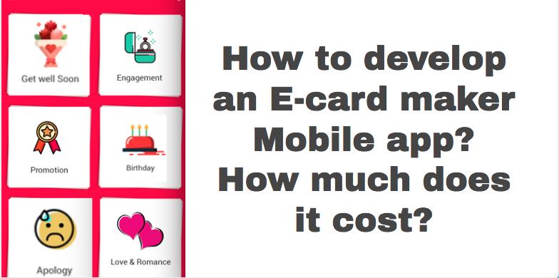 develop an E-card maker Mobile app