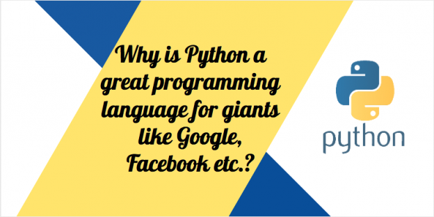 Why is Python a great programming language for giants like Google, Facebook etc.?