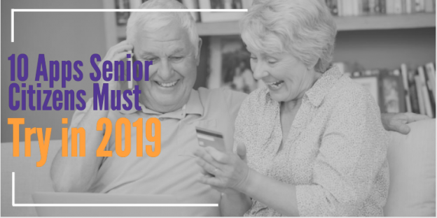 10 Apps Senior Citizens Must Try in 2019