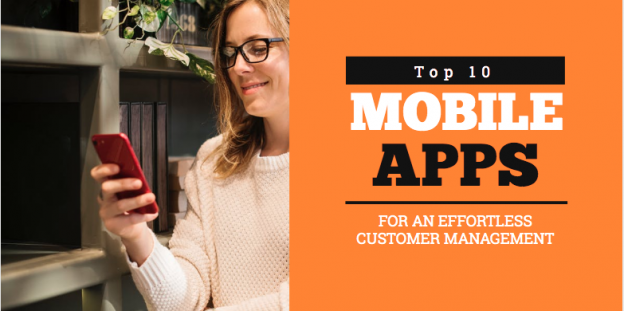 Top 10 mobile apps for an effortless Customer Management
