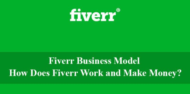 Fiverr Business Model | How Does Fiverr Work and Make Money?