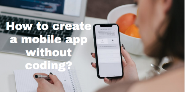 How to create a mobile app without coding?