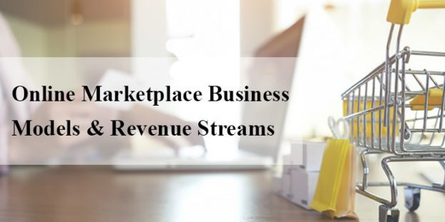 Understanding Online Marketplace Business Models, Revenue Streams & Successful Examples