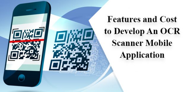 Features and Cost to Develop An OCR Scanner Mobile Application