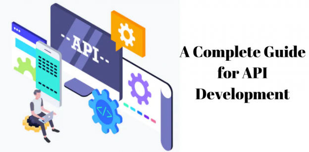 A Complete Guide for API Development