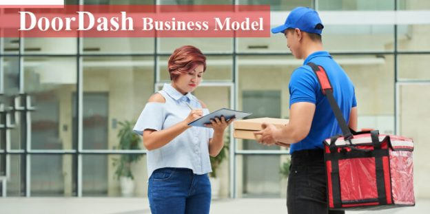 DoorDash Business Model: How Does it Make Money and Became a Success?