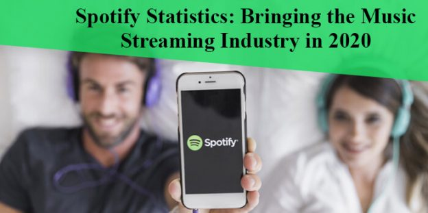 Spotify Statistics: Bringing the Music Streaming Industry in 2020