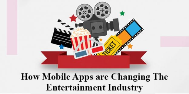 How Mobile Apps are Changing The Entertainment Industry