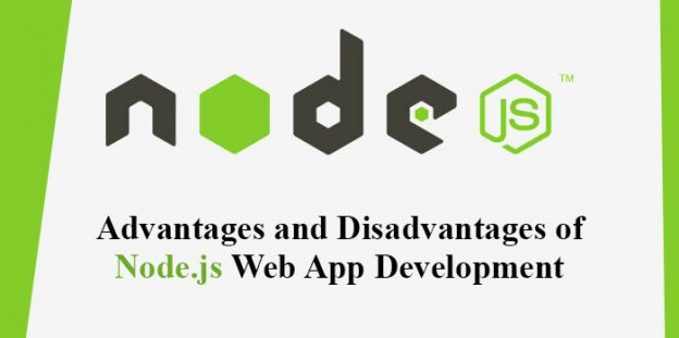 Advantages and Disadvantages of Node.js Web App Development