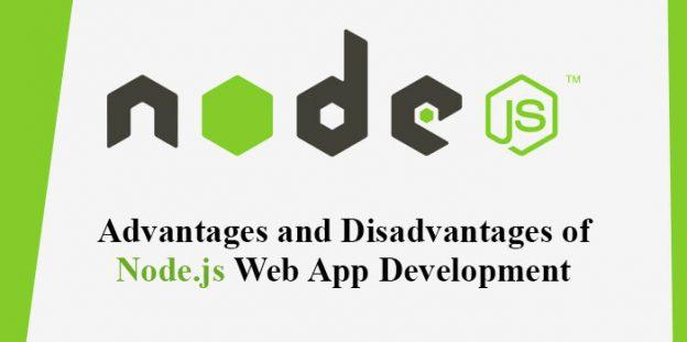 Advantages and Disadvantages of Node.js Web App Development