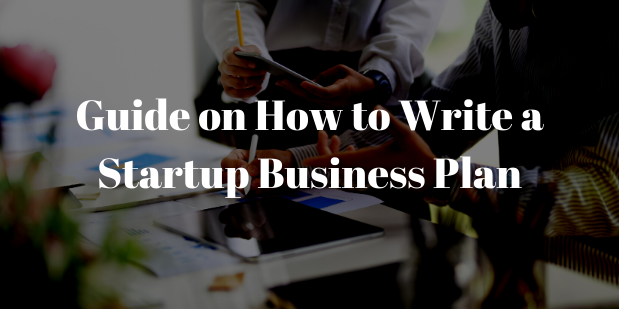 Guide on How to Write a Startup Business Plan