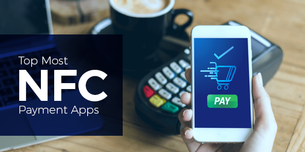 Top Most NFC Payment Apps: You Should Start Using Now!