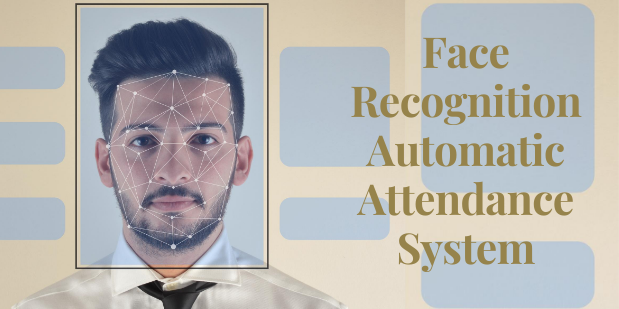 Face Recognition Automatic Attendance System is All We Need in Business