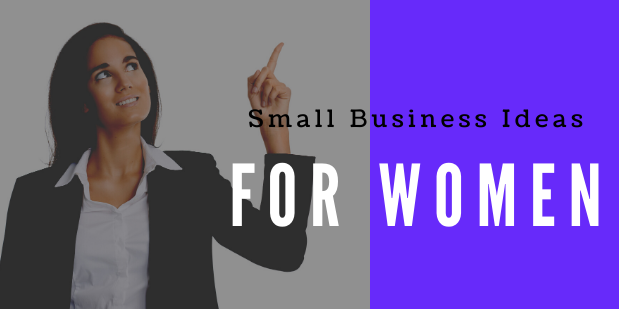 Small Business Ideas for Women in 2020