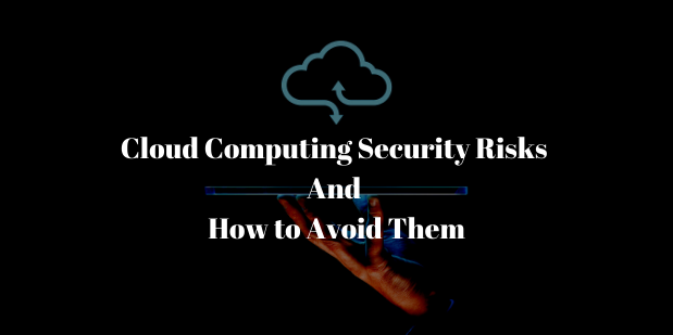 Cloud Computing Security Risks in 2020 & How to Avoid Them