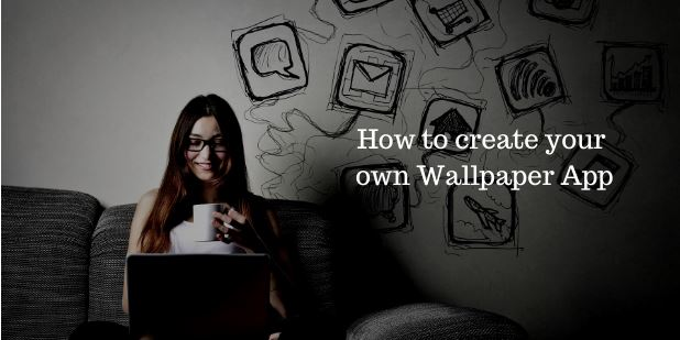 How to create your own Wallpaper App