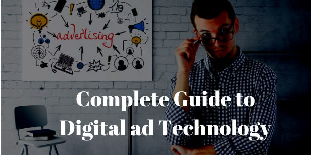 The Complete Guide to Digital ad Technology