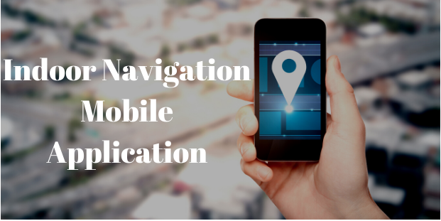 How to Develop an Indoor Navigation Mobile Application?
