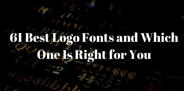 61 Best Logo Fonts and Which One Is Right for You