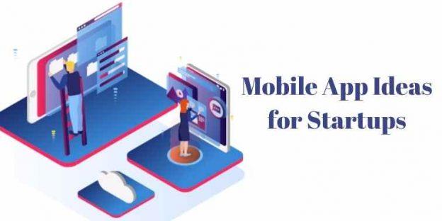 Brilliant Mobile App Ideas for Startups in 2021