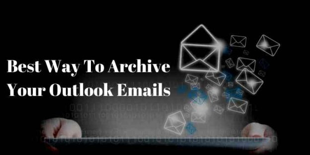 This is the Only Best Way To Archive Your Outlook Emails