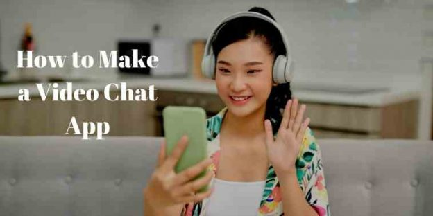 How to Make a Video Chat App – Step by Step Guide