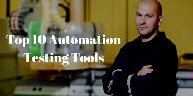 Top 10 Automation Testing Tools in 2021 You Can Use