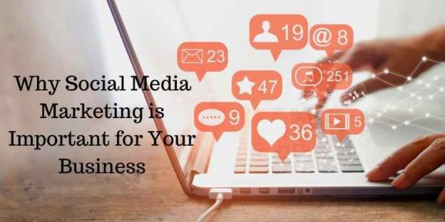 6 Reasons Why Social Media Marketing is Important for Your Business Ultimate Success