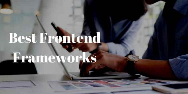 What are the Best Front End Frameworks of 2021 for Web Development?