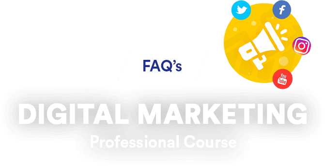 Digital Marketing Course FAQs